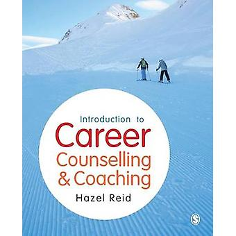 Introduction to Career Counselling  Coaching by Reid & Hazel