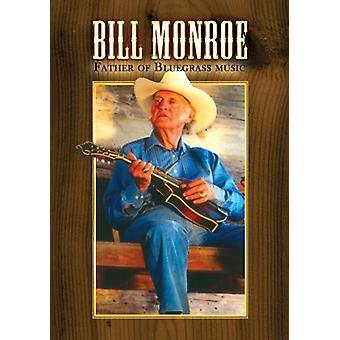 Bill Monroe - fader av Bluegrass Music [DVD] USA import