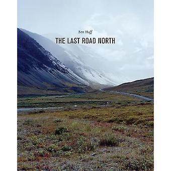 The Last Road North by Ben Huff