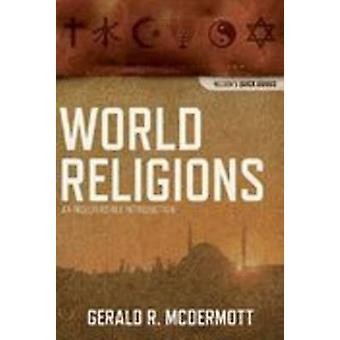 Religions du monde - une Introduction Indispensable par Gerald R McDermott