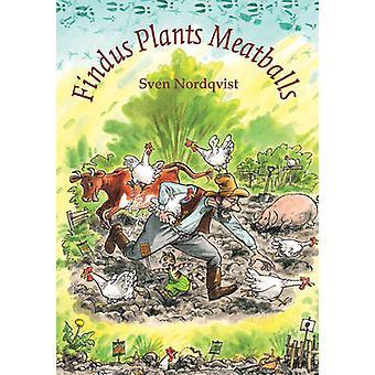 Findus Plants Meatballs by Sven Nordqvist - Sven Nordqvist - Nathan L