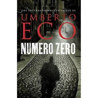 Dokonać rezerwacji Numero Zero przez Umberto Eco - Richard Dixon - 9781910701089