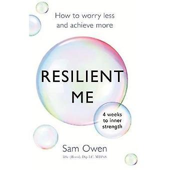 Joustava Me - Miten huolehtia vähemmän ja saavuttaa enemmän Sam Owen - 978140