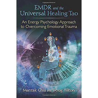 EMDR and the Universal Healing Tao - An Energy Psychology Approach to
