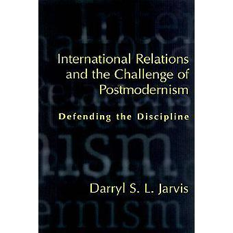 International Relations and the Challenge of Postmodernism - Defending