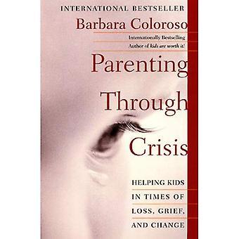 Parentalité à travers de la crise: Aider les enfants en cas de perte, deuil et le changement