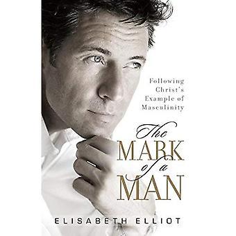 Het merk van een Man: Christs voorbeeld van mannelijkheid