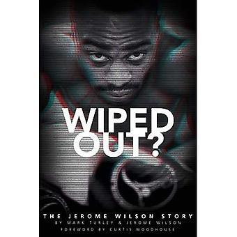 Abgewischt heraus?: die Geschichte von Jerome Wilson