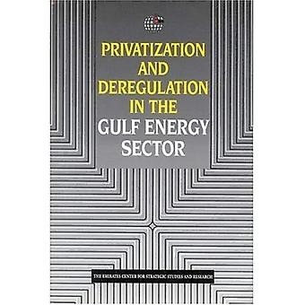 Privatization and Deregulation in the Gulf Energy Sector