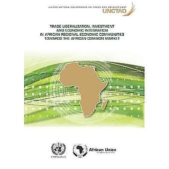 Handel van liberalisering, investeringen en economische integratie in de Afrikaanse regionale economische gemeenschappen naar de...