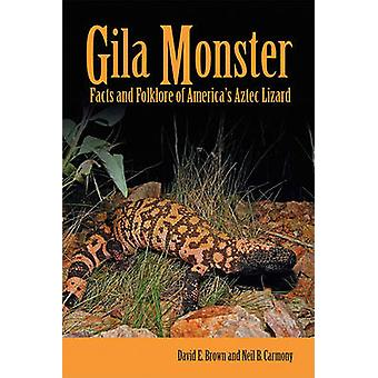 Gila Monster - Facts and Folklore of America's Aztec Lizard by David E
