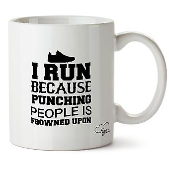 Hippowarehouse I Run Because Punching People Is Frowned Upon 10oz Mug Cup