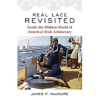 Real Lace Revisited: Inside� the Hidden World of America's Irish Aristocracy