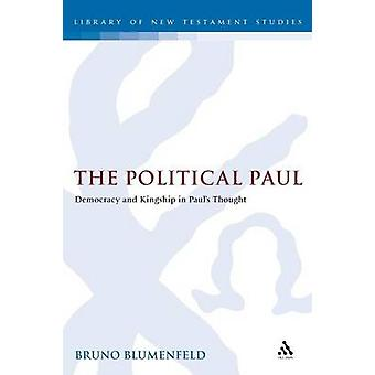 The Political Paul Justice Democracy and Kingship in a Hellenistic Framework by Blumenfeld & Bruno