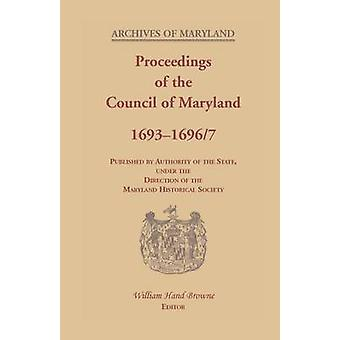 Proceedings of the Council of Maryland 169316967 by Browne & William Hand
