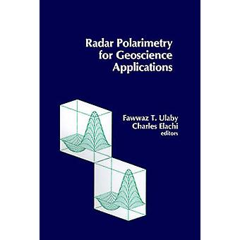 Radar Polarimetry for Geoscience Applications by Ulaby & Fawwaz T.