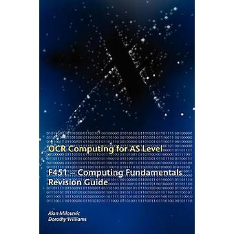 OCR Computing for ALevel  F451  Computing Fundamentals Revision Guide by Milosevic & Alan