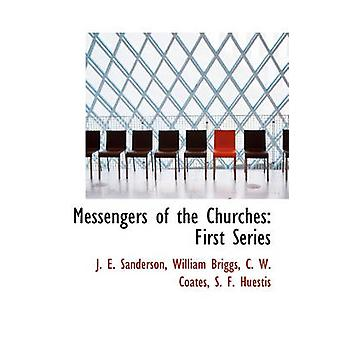 Messengers of the Churches First Series by William Briggs