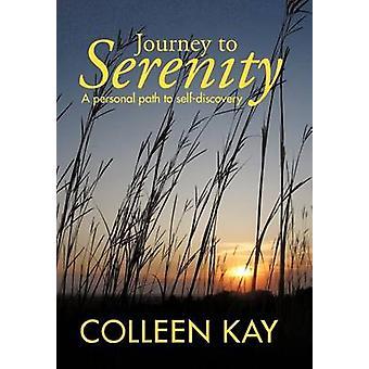 Reise nach Gelassenheit A persönlichen Weg zur Selbstfindung durch Kay & Colleen