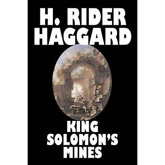 King Solomons Mines by H. Rider Haggard Fiction Fantasy Classics Fairy Tales Folk Tales Legends  Mythology by Haggard & H. Rider