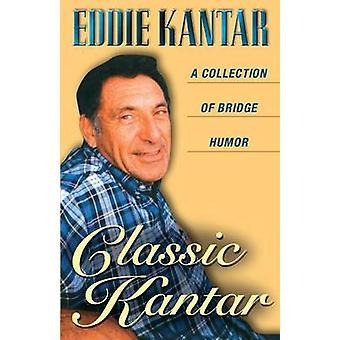 Classic Kantar A Collection of Bridge Humor by Kantar & Eddie