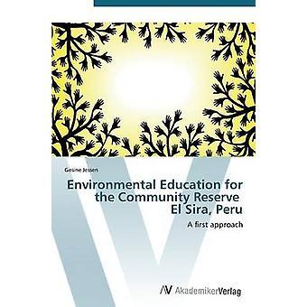 Environmental Education yhteisön Reserve El Sira Peru mennessä Jessen Gesine