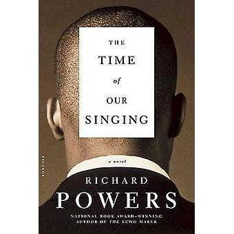 The Time of Our Singing by Powers - Richard - 9780312422189 Book