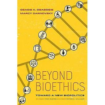 Beyond Bioethics - Toward a New Biopolitics by Osagie K. Obasogie - 97