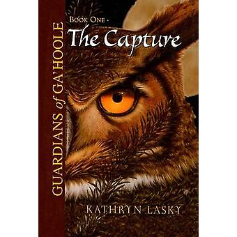 The Capture by Kathryn Lasky - 9780756915827 Book