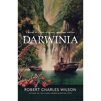 Darwinia by Robert Charles Wilson - 9780765319050 Book