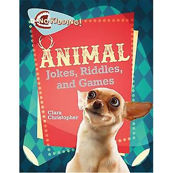 Animal Jokes - Riddles - and Games by Christopher - Clara - 978077872