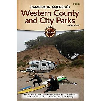 Camping in America S Guide to Western County and City Parks - Featurin