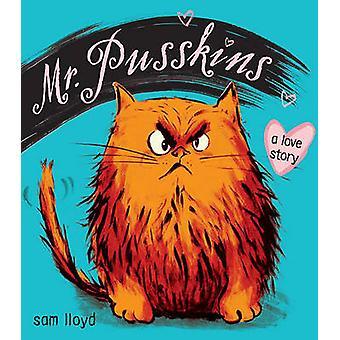 Mr. Pusskins - A Love Story by Sam Lloyd - Sam Lloyd - 9781416925170 B
