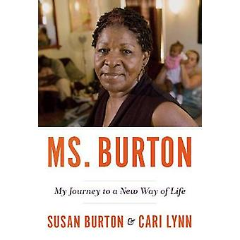 Becoming Ms. Burton - From Prison to Recovery to Leading the Fight for
