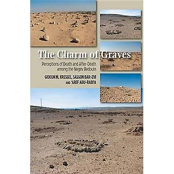 Charm of Graves - Perceptions of Death & After-Death Among the Negev B