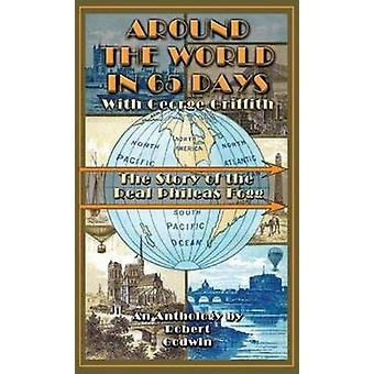 Around the World in 65 Days - The Journal of the Real Phileas Fogg - F