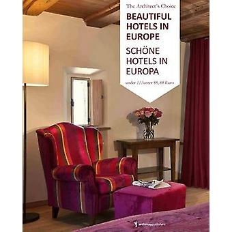 Beautiful Hotels in Europe by Annika Wagner - Nadine Weiland - 978394