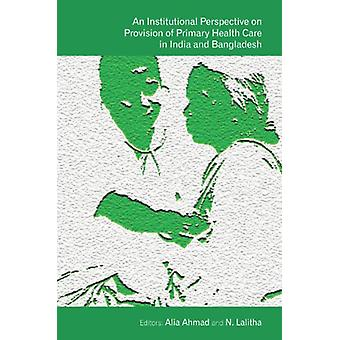 An Institutional Perspective on Provision of Primary Health Care in I