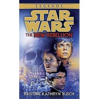 Star Wars - The New Rebellion by Katherine Rusch - 9780553574142 Book