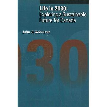 Leven in 2030: het verkennen van een duurzame toekomst voor Canada (duurzaamheid & het milieu)