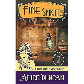 Fine Spirits A Daisy Gumm Majesty Mystery Book 2 by Duncan & Alice