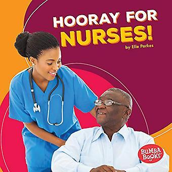 Eläköön sairaanhoitajat! (Bumba kirjoja Hooray for yhteisön auttajia!)