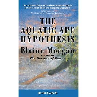 Den akvatiska apan hypotesen den mest trovärdiga teorin om människans evolution av Elaine Morgan