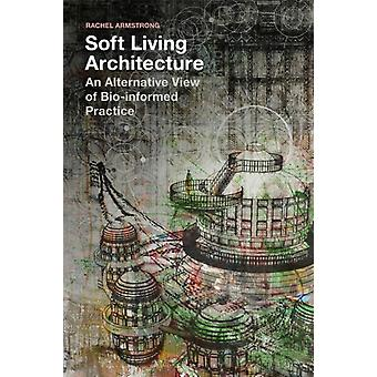Soft Living Architecture by Rachel Armstrong