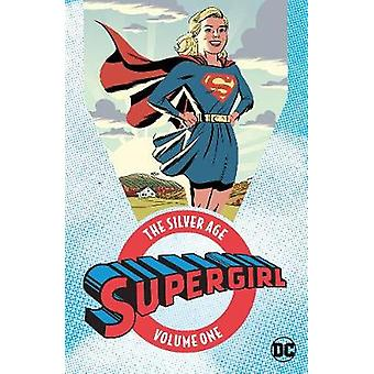Supergirl The Silver Age Omnibus Vol. 1 by Various