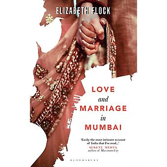 Love and Marriage in Mumbai by Elizabeth Flock