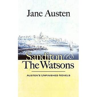 Sanditon and the Watsons by Austen & Jane