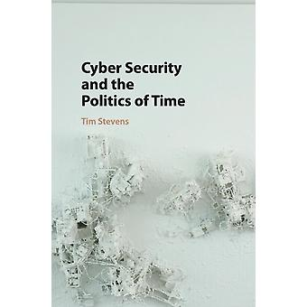 Cyber Security and the Politics of Time par Stevens & Tim