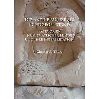 Die antike Munze als Fundgegenstand - Kategorien numismatischer Funde