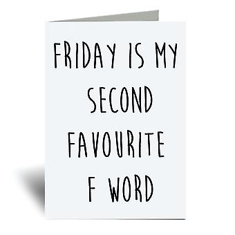 Friday Is My Second Favourite F Word A6 Greeting Card